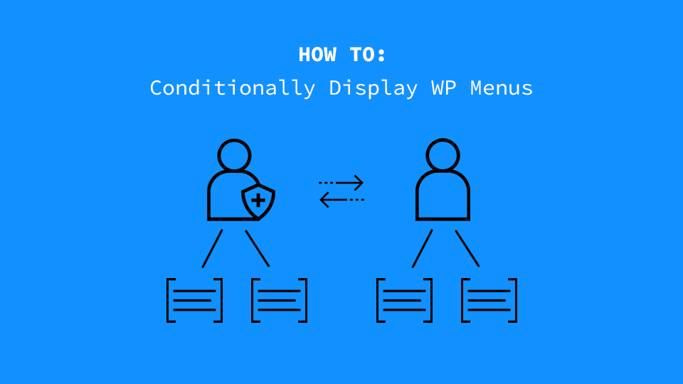 How to Conditionally Show Different Menus to Logged In Users in WordPress